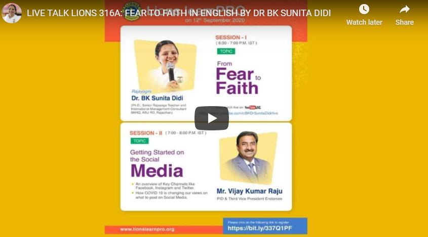 LIVE 12-09-20,06.00 PM LIONS 316A: FEAR TO FAITH IN ENGLISH BY DR BK SUNITA DIDI